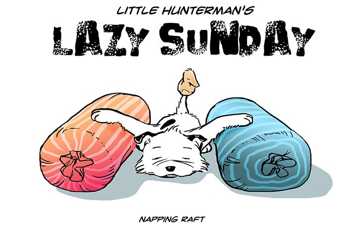 Little Hunterman – lazy sunday napping raft