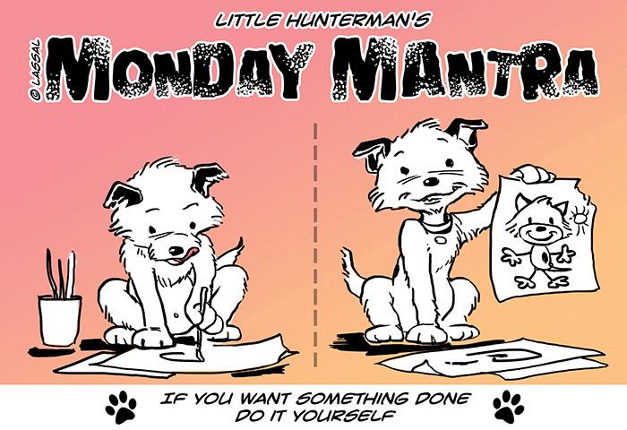 Little Hunterman – Monday Mantra - Do It Yourself