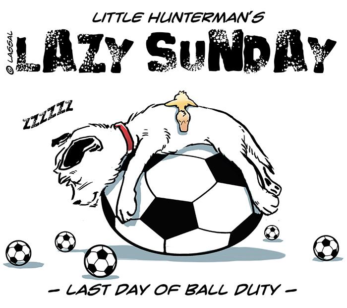 Lazy Sunday – Last Day of Ball Duty