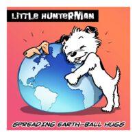 Little Hunterman's Earth-ball hugs